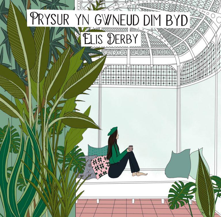 'Prysur yn Gwneud Dim Byd' – Elis Derby (Recordiau Côsh Records)